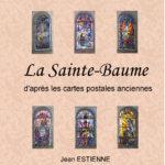 La Sainte Baume d'après les cartes postales anciennes